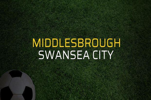 Middlesbrough - Swansea City karşılaşma önü