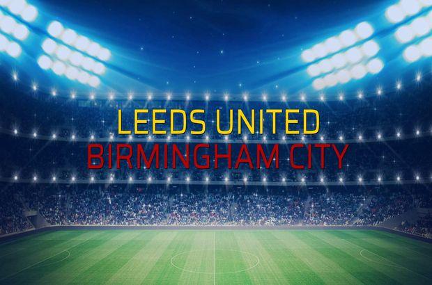 Leeds United - Birmingham City maçı öncesi rakamlar