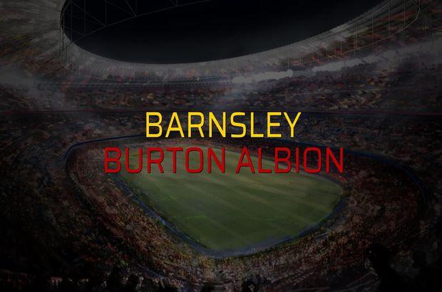 Barnsley - Burton Albion sahaya çıkıyor