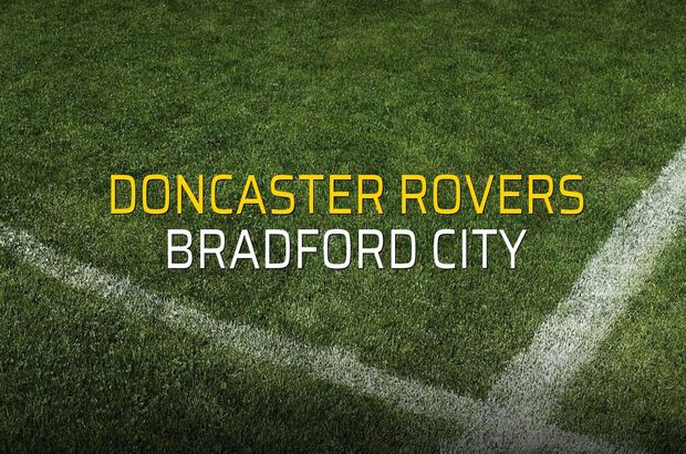 Doncaster Rovers - Bradford City maçı ne zaman?