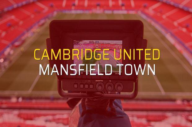 Cambridge United - Mansfield Town maç önü