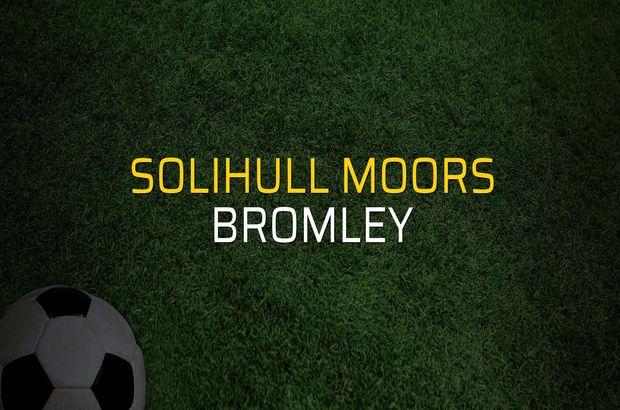 Solihull Moors - Bromley maçı rakamları