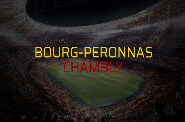 Bourg-Peronnas - Chambly maç önü