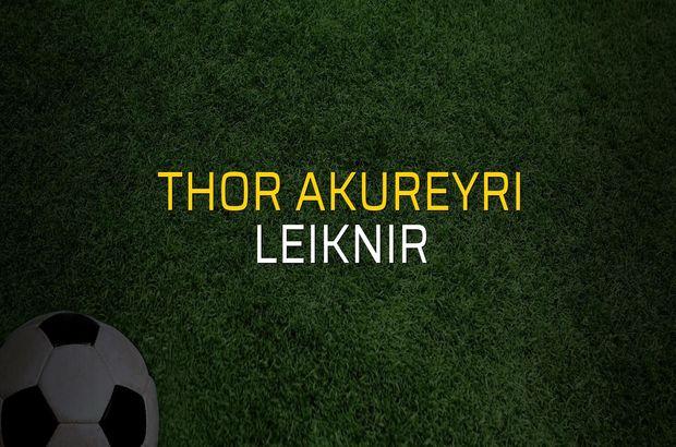 Thor Akureyri - Leiknir maçı istatistikleri