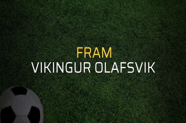 Fram - Vikingur Olafsvik maçı heyecanı
