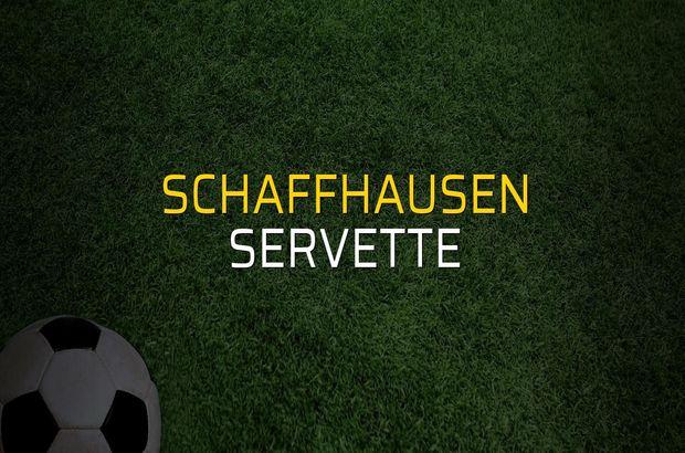 Schaffhausen - Servette maç önü