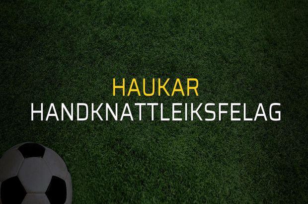 Haukar - Handknattleiksfelag maçı rakamları