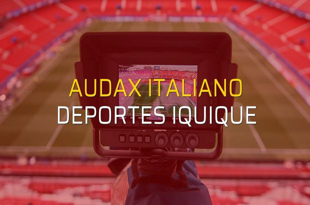 Audax Italiano - Deportes Iquique maçı öncesi rakamlar