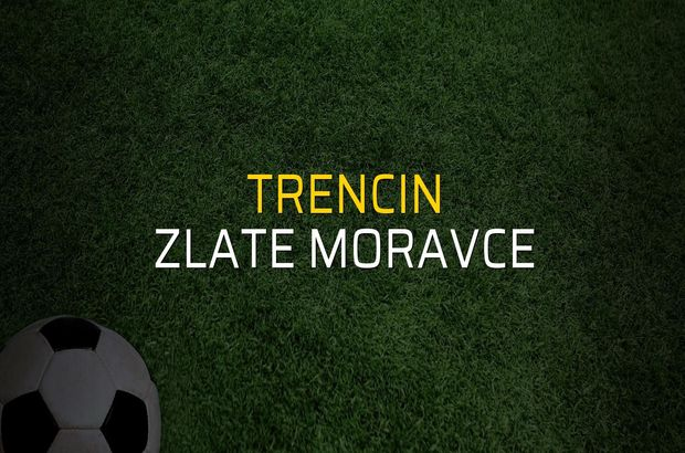 Trencin - Zlate Moravce maçı ne zaman?
