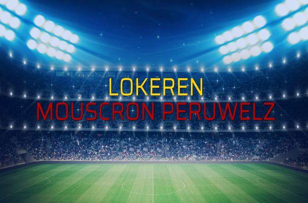 Lokeren - Mouscron Peruwelz maçı istatistikleri