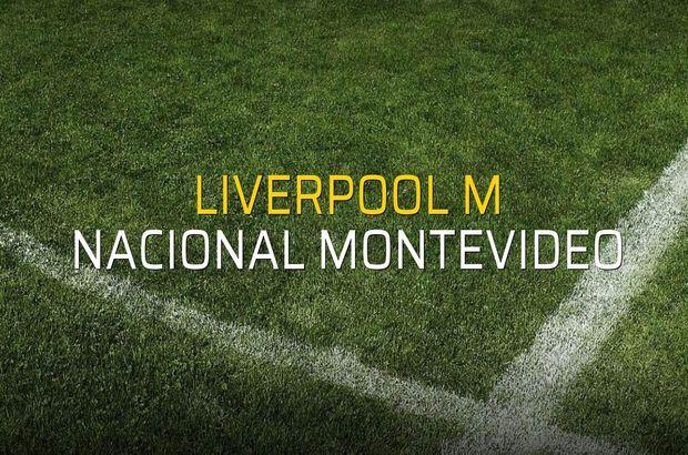 Liverpool M - Nacional Montevideo maç önü