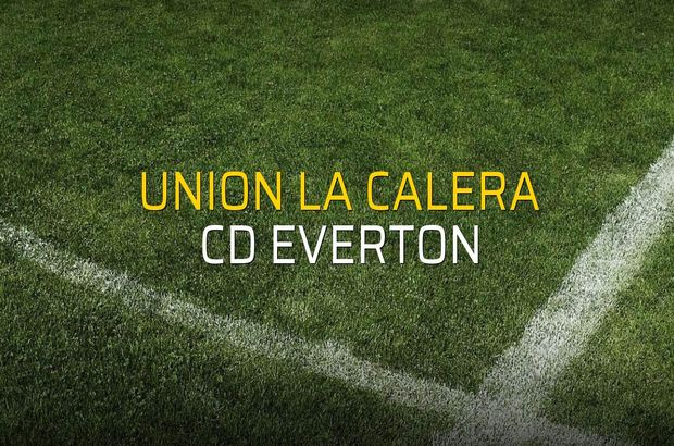 Union La Calera - CD Everton maçı ne zaman?