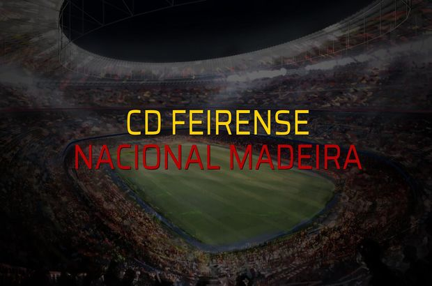 CD Feirense - Nacional Madeira düellosu