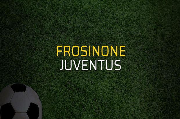 Frosinone - Juventus sahaya çıkıyor
