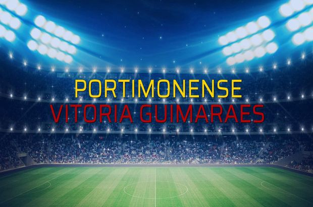 Portimonense - Vitoria Guimaraes düellosu