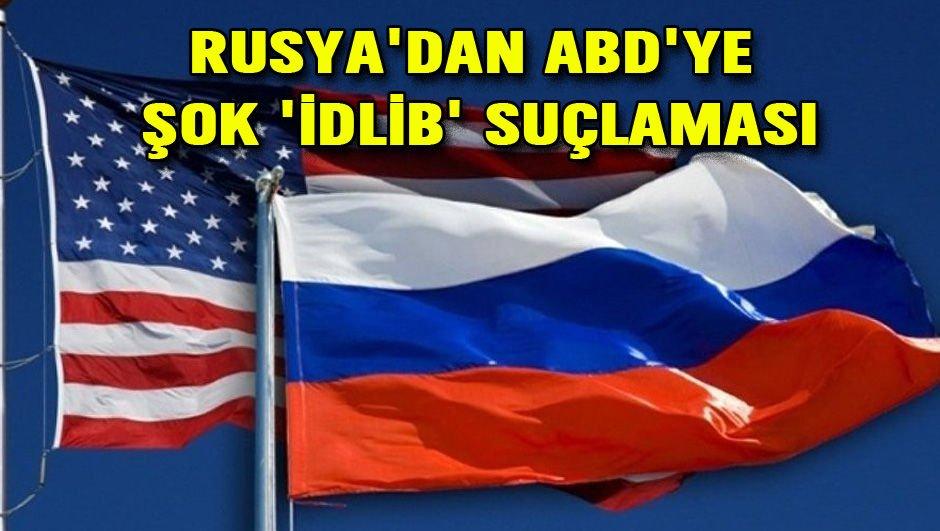Rusyadan ABDye şok İdlib suçlaması