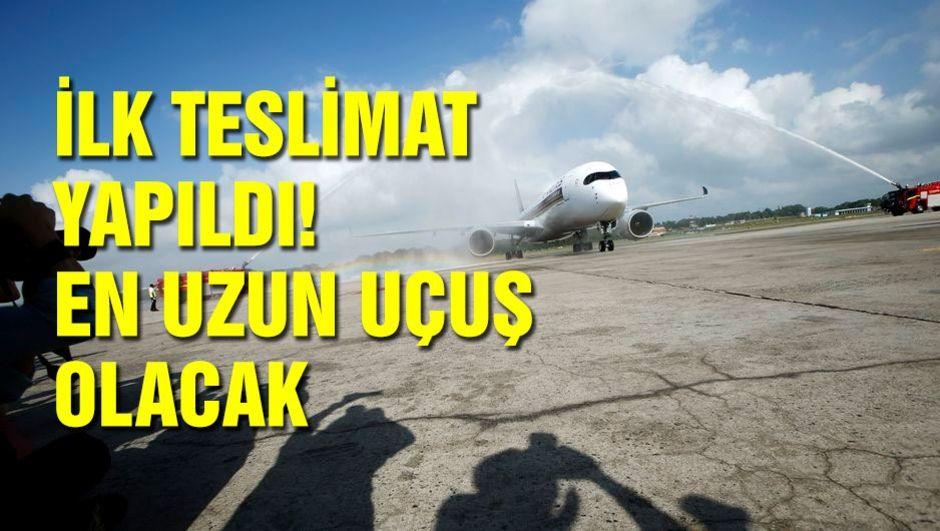 İlk teslimat yapıldı! Dünyanın en uzun uçuşu olacak