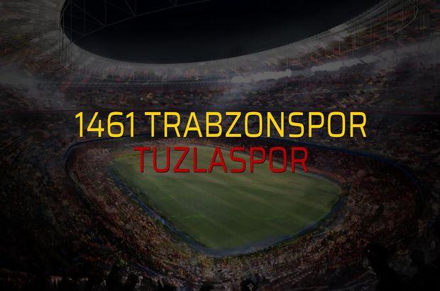 1461 Trabzonspor - Tuzlaspor düellosu