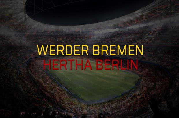 Werder Bremen - Hertha Berlin sahaya çıkıyor