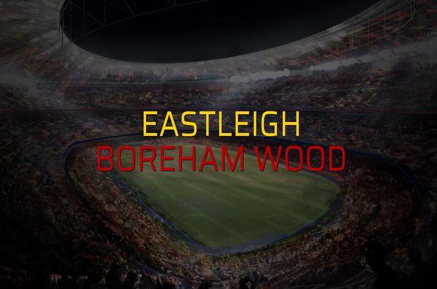 Eastleigh - Boreham Wood düellosu