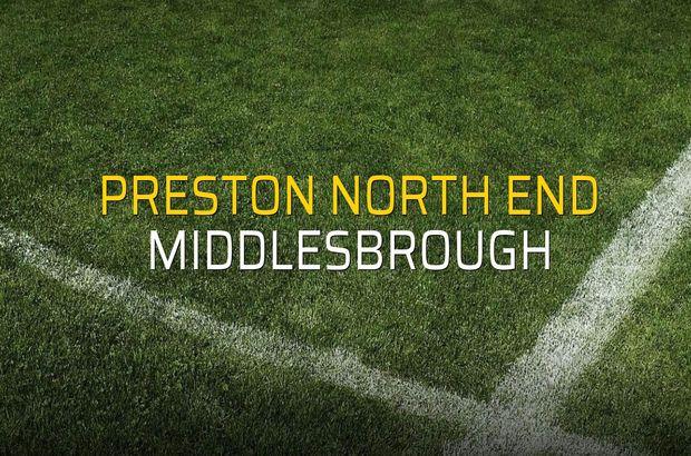 Preston North End - Middlesbrough maçı öncesi rakamlar
