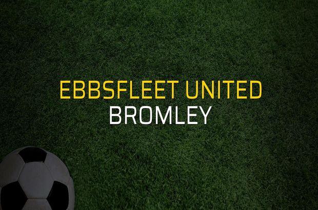Ebbsfleet United - Bromley düellosu