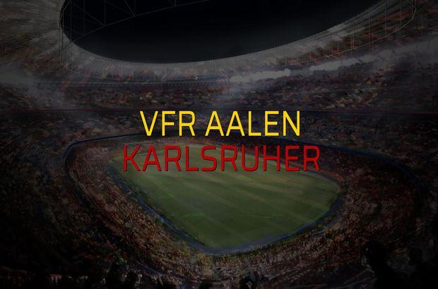 VfR Aalen - Karlsruher sahaya çıkıyor