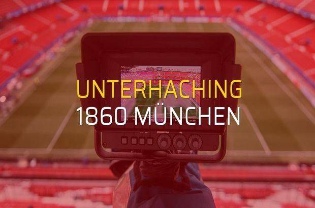 Unterhaching - 1860 München karşılaşma önü