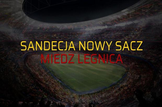 Sandecja Nowy Sacz - Miedz Legnica maçı rakamları