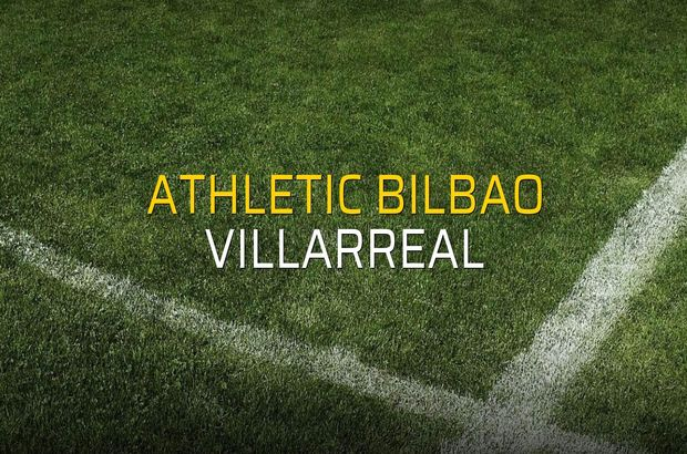 Athletic Bilbao - Villarreal maç önü
