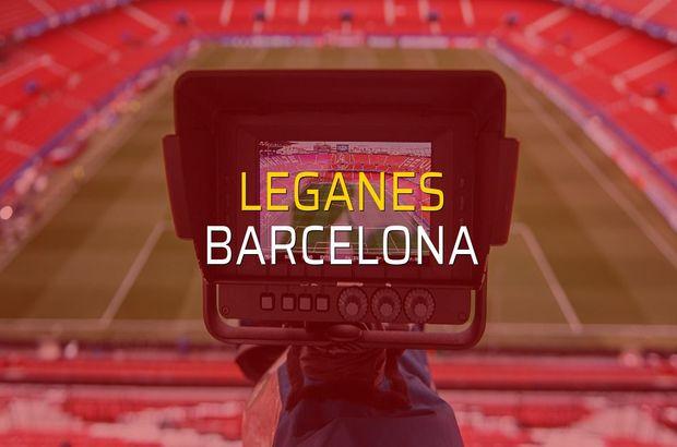 Leganes - Barcelona maçı istatistikleri