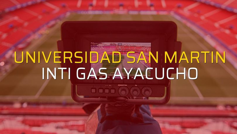 Universidad San Martin - Inti Gas Ayacucho karşılaşma önü