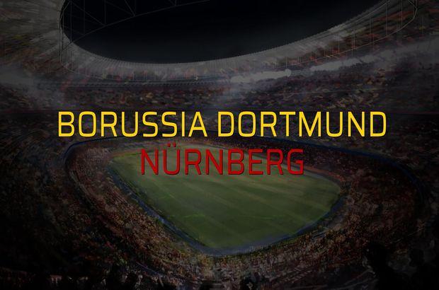 Borussia Dortmund - Nürnberg sahaya çıkıyor