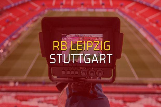 RB Leipzig - Stuttgart sahaya çıkıyor