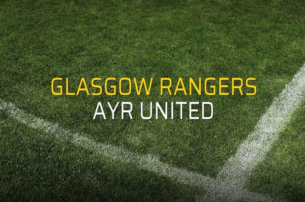 Glasgow Rangers - Ayr United maç önü