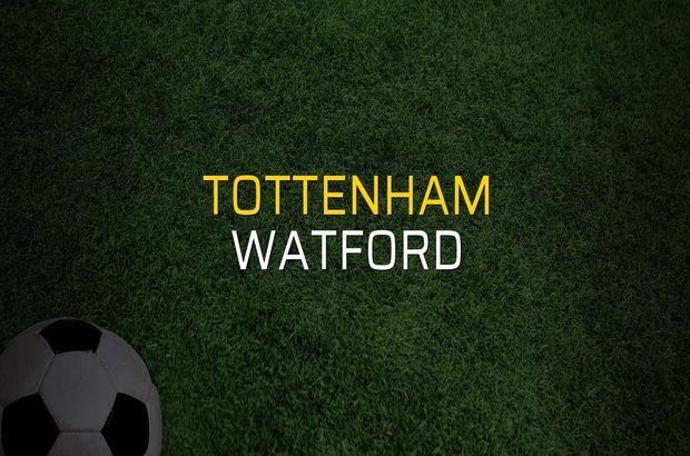 Tottenham - Watford maçı öncesi rakamlar
