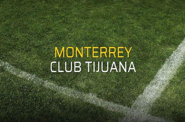 Monterrey - Club Tijuana sahaya çıkıyor