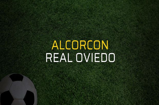 Alcorcon - Real Oviedo maçı istatistikleri
