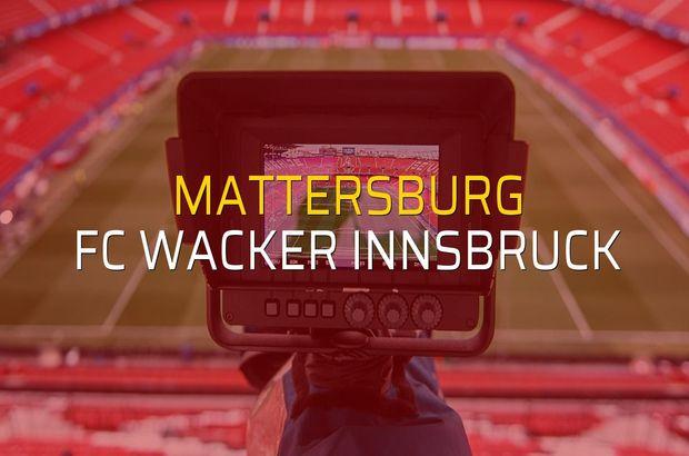 Mattersburg - FC Wacker Innsbruck maçı öncesi rakamlar