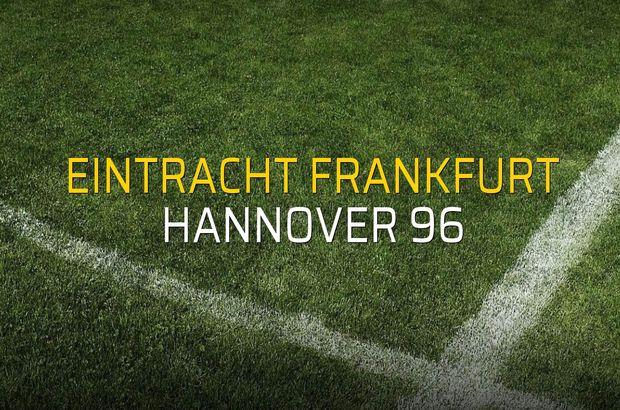 Eintracht Frankfurt - Hannover 96 karşılaşma önü