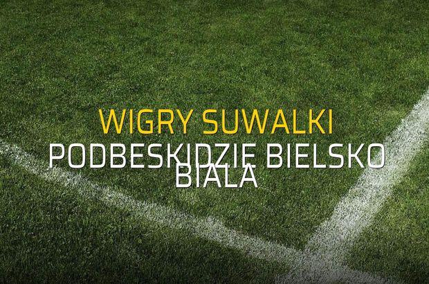 Wigry Suwalki - Podbeskidzie Bielsko Biala karşılaşma önü