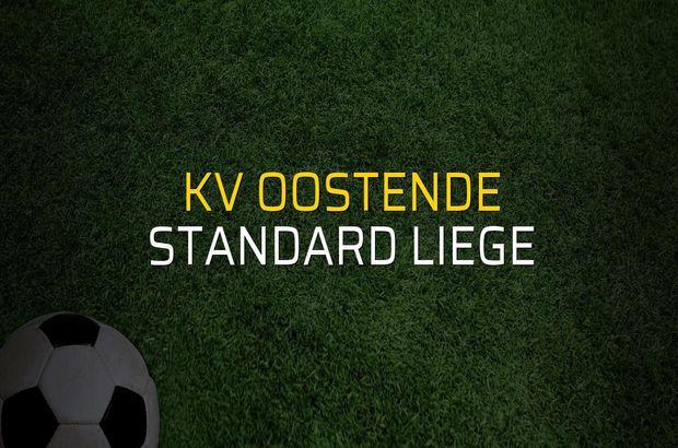 KV Oostende - Standard Liege maçı heyecanı