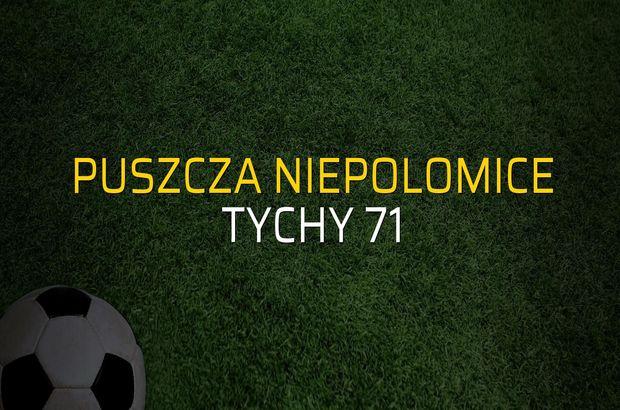 Puszcza Niepolomice - Tychy 71 düellosu