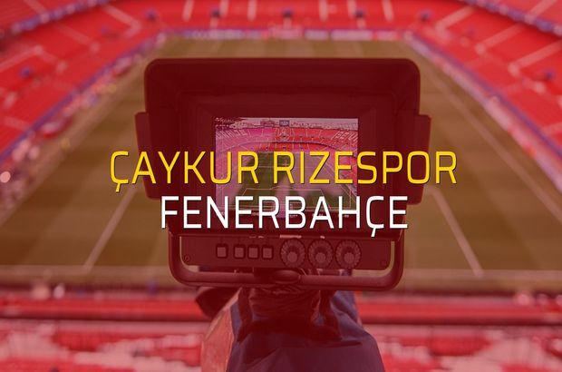 Çaykur Rizespor - Fenerbahçe maç önü