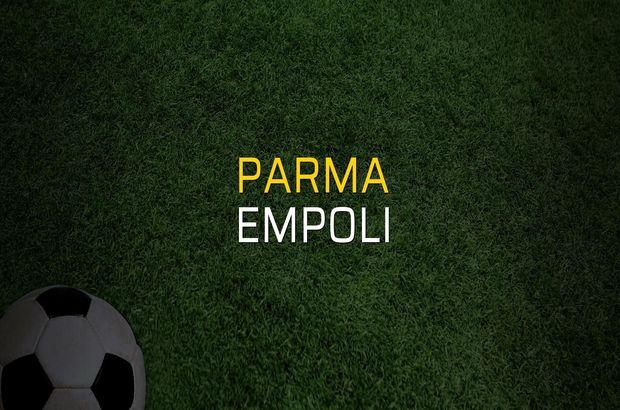 Parma - Empoli maçı heyecanı