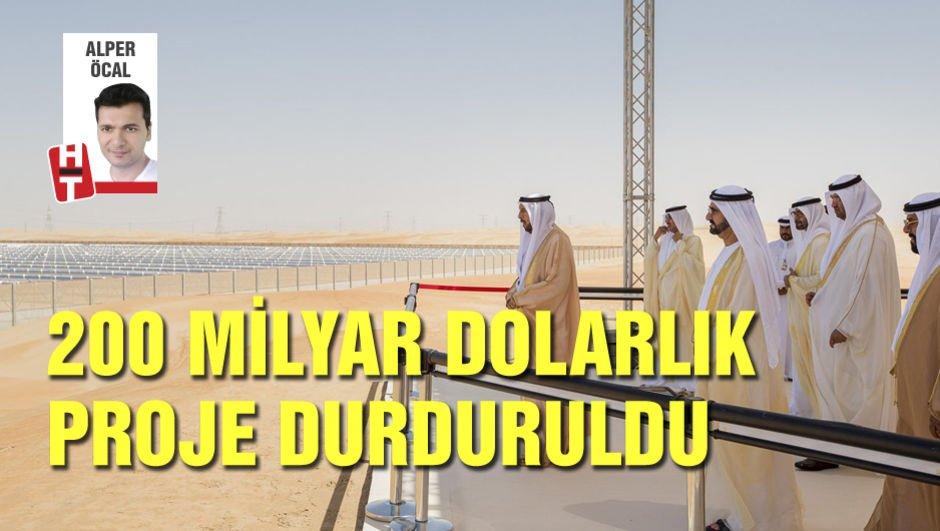 200 milyar dolarlık proje durduruldu