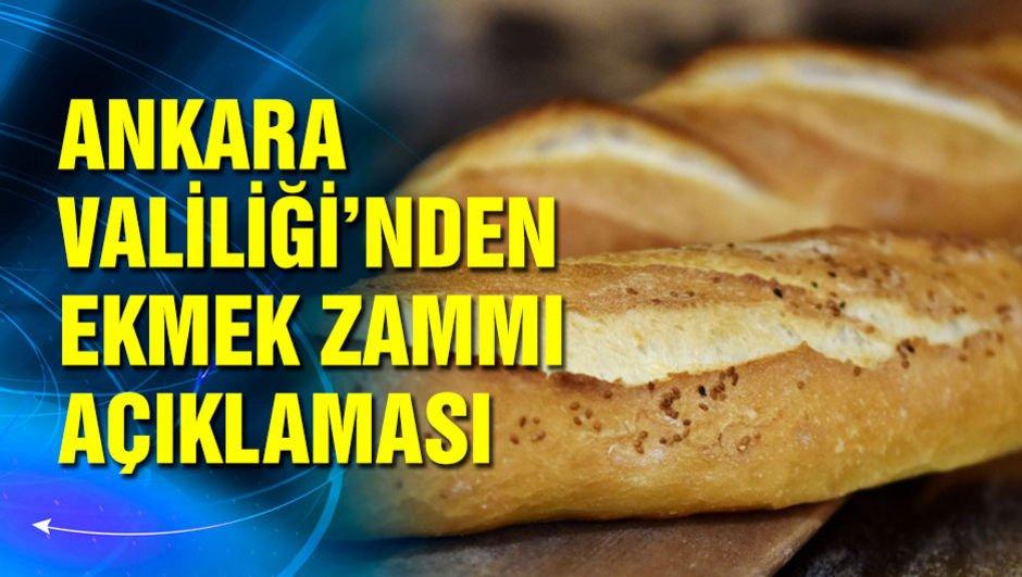 Ankara Valiliği'nden ekmeğe zam açıklaması