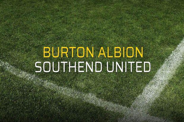 Burton Albion - Southend United maçı öncesi rakamlar