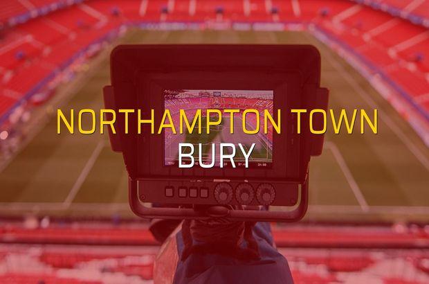 Northampton Town - Bury maç önü
