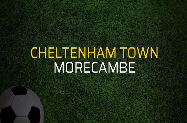 Cheltenham Town - Morecambe düellosu
